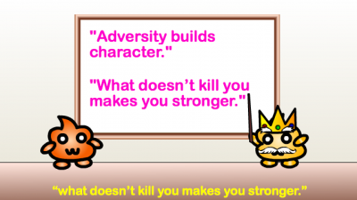 adversity builds character